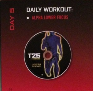T25 Day 5 Alpha Lower Focus