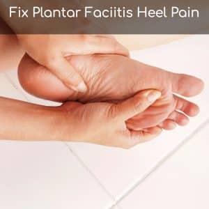fix plantar faciitis heal plan